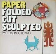 9780020119500: Paper: Folded, Cut, Sculpted.
