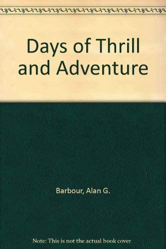 Days of Thrill and Adventure: Barbour, Alan G.