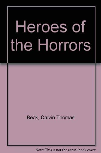 9780020121107: Heroes of the Horrors