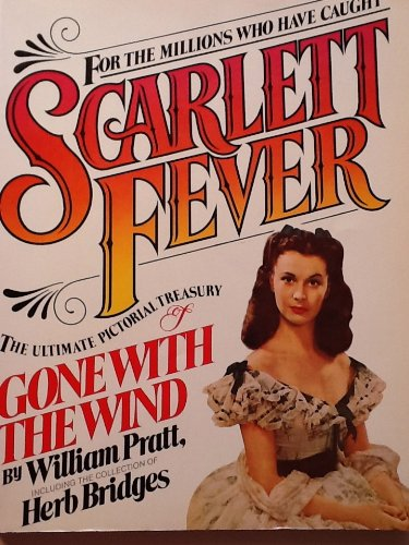 9780020125105: Scarlett Fever: The Ultimate Pictorial Treasury of Gone With the Wind : Featuring the Collection of Herb Bridges