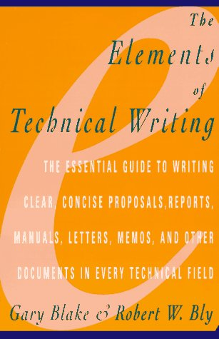 Elements of Technical Writing: Blake, Gary; Bly,
