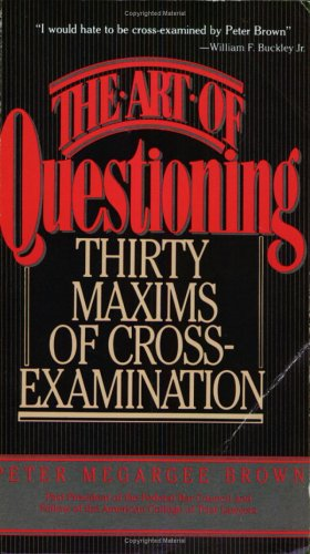 9780020130901: The Art of Questioning: Thirty Maxims of Cross-Examination