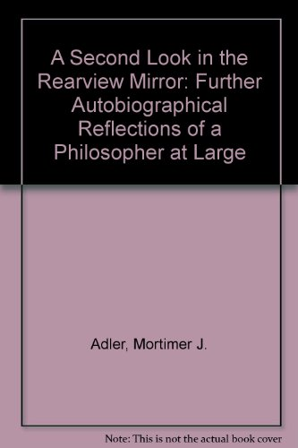 9780020160304: A Second Look in the Rear-View Mirror: Further Autobiographical Reflections of a Philosopher at Large