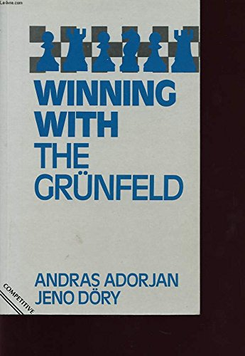 Winning With the Grunfeld (Macmillan Chess Library): Adorjan, Andras, Dory,