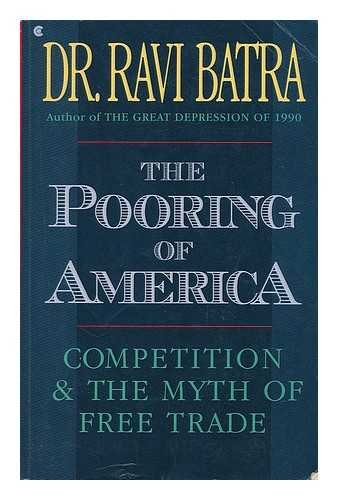 9780020165552: The Pooring of America: Competition and the Myth of Free Trade
