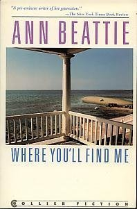 Where You'll Find Me and Other Stories: Beattie, Ann