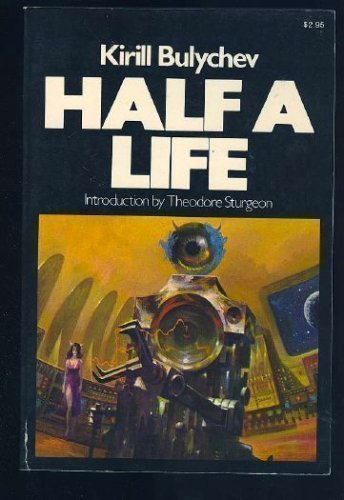 9780020178507: Half a Life (Macmillan's best of Soviet science fiction)