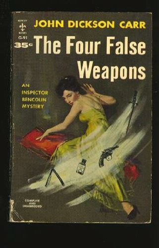 9780020187103: The four false weapons : being the return of Bencolin / John Dickson Carr