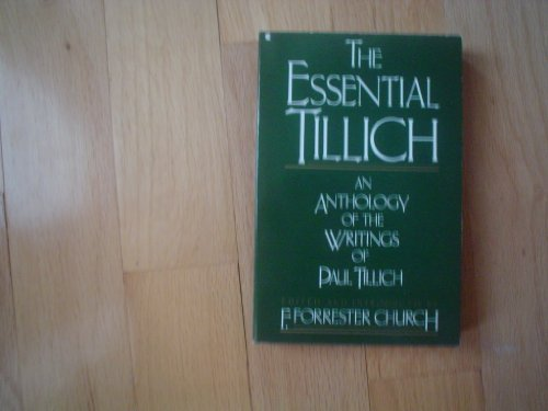 9780020189206: The Essential Tillich: An Anthology of the Writings of Paul Tillich