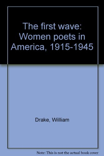 9780020196808: The first wave: Women poets in America, 1915-1945