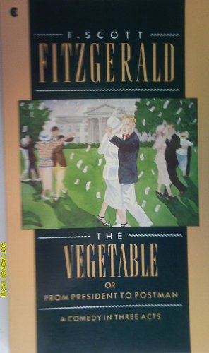 9780020198802: The Vegetable, or from President to Postman