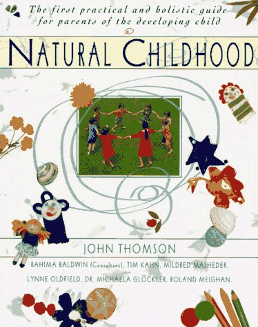 9780020207399: Natural Childhood: The First Practical and Holistic Guide for Parents of the Developing Child