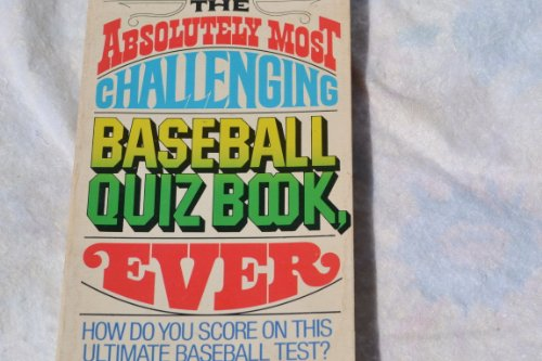 9780020231905: The Absolutely Most Challenging Baseball Quiz Book, Ever