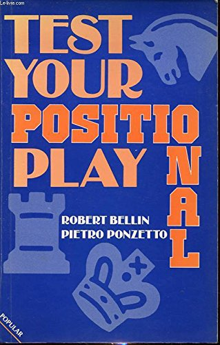 Test Your Positional Play (Macmillan Library of: Bellin, Robert, Ponzetto,