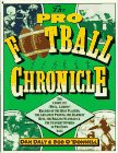 9780020283003: The Pro Football Chronicle: The Complete (Well Almost Record of the Best Players, the Greatest Photos, the Hardest Hits, the Biggest Scandals and T)