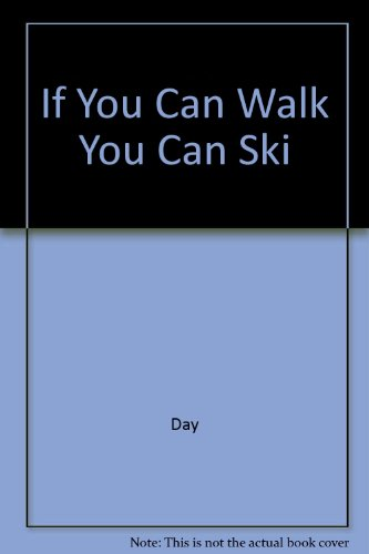 If You Can Walk You Can Ski: Day