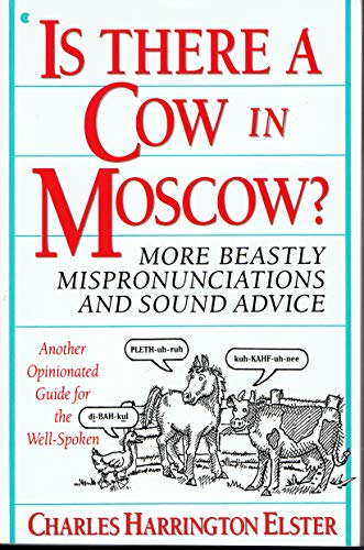 9780020283713: Is There a Cow in Moscow?: More Beastly Mispronunciations and Sound Advice : Another Opinionated Guide for the Well-Spoken