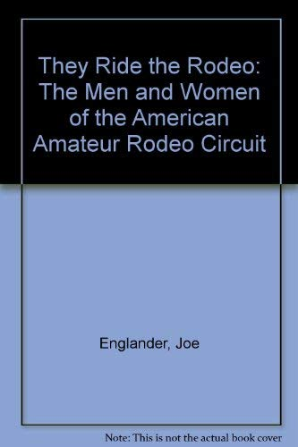 9780020284802: They Ride the Rodeo: The Men and Women of the American Amateur Rodeo Circuit