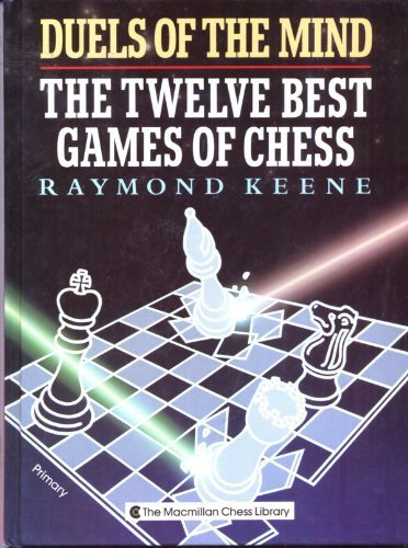 9780020287018: Duels of the Mind: The Twelve Best Games of Chess