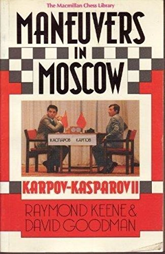 9780020287209: Maneuvers in Moscow: Karpov-Kasparov II (Macmillan Chess Library)