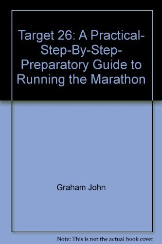 9780020288206: Target 26: A practical, step-by-step, preparatory guide to running the marathon