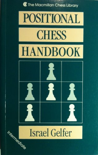 Positional Chess Handbook (The Macmillan Chess Library): Gelfer, Israel