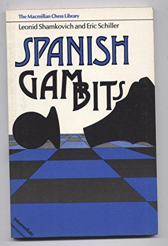 9780020290209: Spanish Gambits (The Macmillan Chess Library)
