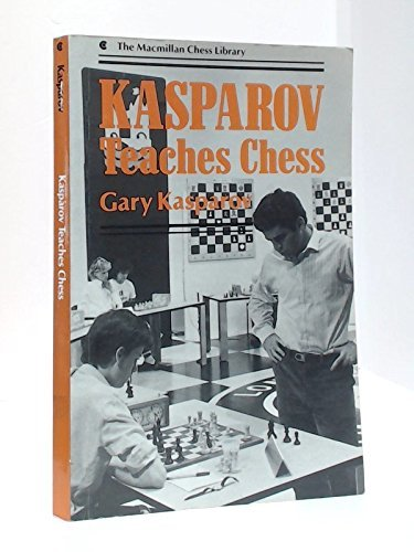 9780020290308: Kasparov Teaches Chess (The Macmillan chess library)