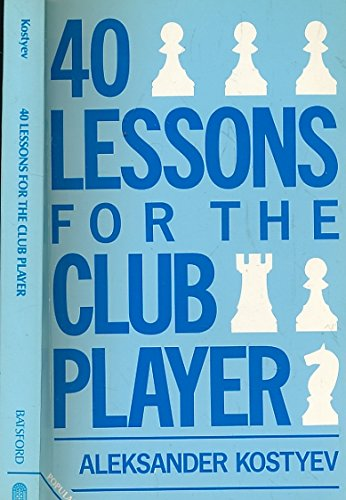 9780020290407: 40 lessons for the club player (The Macmillan chess library)