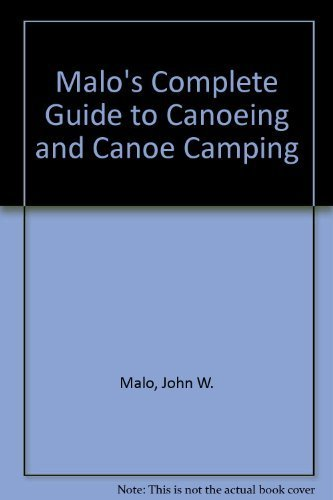 9780020292401: Malo's Complete Guide to Canoeing and Canoe Camping