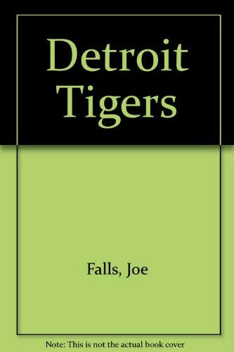 9780020293507: Detroit Tigers (Baseball's Great Teams)