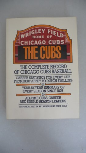 9780020294207: The Cubs: The complete record of Chicago Cubs baseball