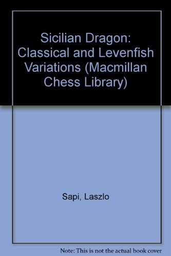 9780020298045: Sicilian Dragon: Classical and Levenfish Variations (Macmillan Chess Library)