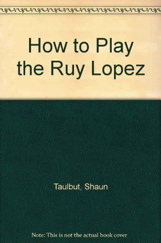 9780020298618: How to Play the Ruy Lopez (The Macmillan chess library)