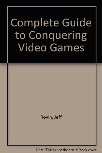 9780020299707: The Complete Guide to Conquering Video Games: How to Win Every Game in the Galaxy