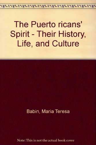 9780020300502: The Puerto Ricans' Spirit: Their History, Life, and Culture
