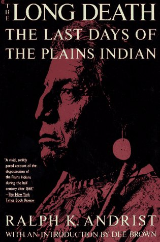 9780020302957: The Long Death: The Last Days of the Plains Indian