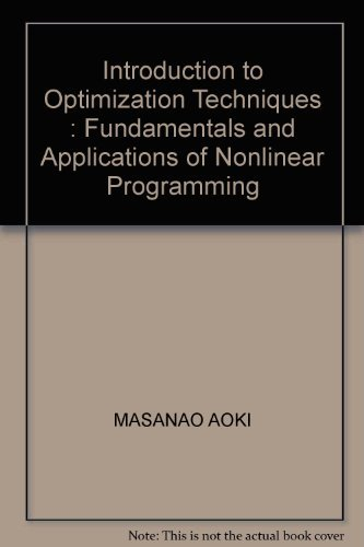 9780020303657: Introduction to Optimization Techniques; Fundamentals and Applications of Nonlinear Programming