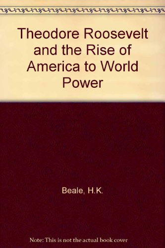 9780020303800: Theodore Roosevelt and the Rise of America to World Power