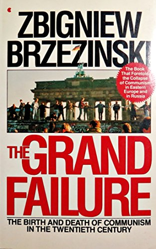 9780020307303: Grand Failure: The Birth and Death of Communism in the Twentieth Century