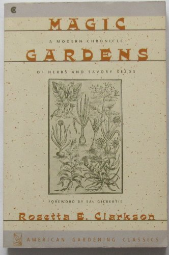 9780020309765: Magic Gardens: A Modern Chronicle of Herbs and Savory Seeds