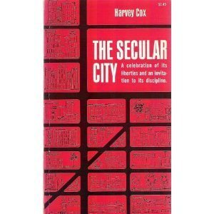 The Secular City: Secularization and Urbanization in Theological Perspective: Cox, Harvey Gallagher