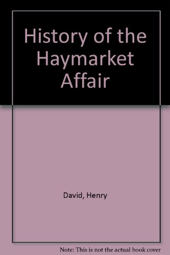 9780020312406: History of the Haymarket Affair