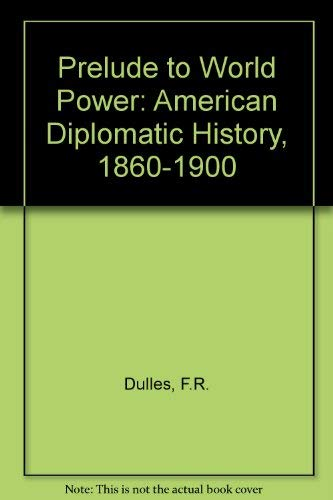 9780020317807: Prelude to World Power: American Diplomatic History, 1860-1900