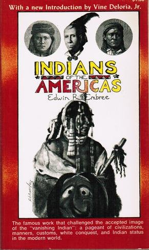 Indians of the Americas: Edwin R Embree