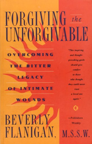 9780020322306: Forgiving the Unforgivable: Overcoming the Bitter Legacy of Intimate Wounds