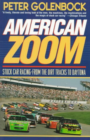 9780020327820: American Zoom: Stock Car Racing - From the Dirt Tracks to Daytona