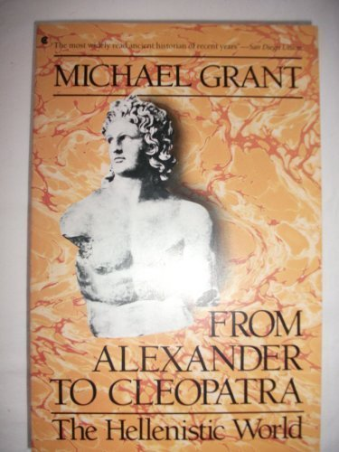 9780020327875: From Alexander to Cleopatra: The Hellenistic World