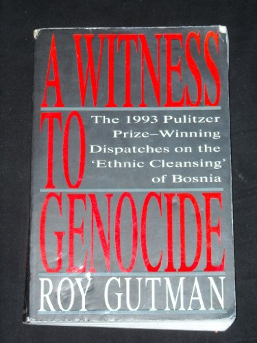 9780020329954: A Witness to Genocide: The 1993 Pulitzer Prize-Winning Dispatches on the
