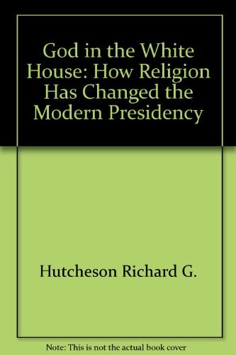 9780020336617: God in the White House: How religion has changed the modern presidency